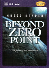 Beyond Zero Point (DVD) by Gregg Braden