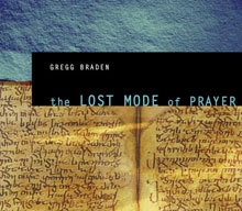 The Lost Mode of Prayer by Gregg Braden